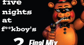 Five Nights at F***boys 2: Final Mix