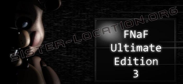 FNaF Ultimate Edition 3